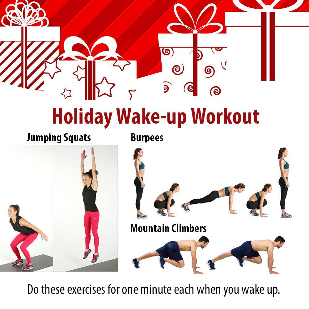 Sunrider Holiday Wake-Up Workout: Jumping Squats Burpees Mountain Climbers Do these exercises for one minute each when you wake up in the morning. www.SunHealthAZ.com